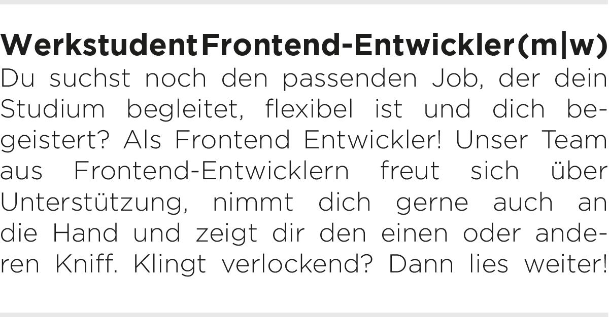 Jobbeschreibung/Anzeige Werkstudent*in Frontend-Entwickler*in