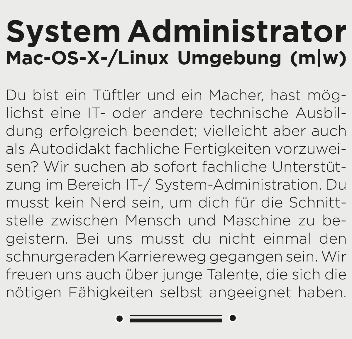 Jobbeschreibung/Anzeige System-Administrator*in Mac-OS-X-/Linux-Umgebung
