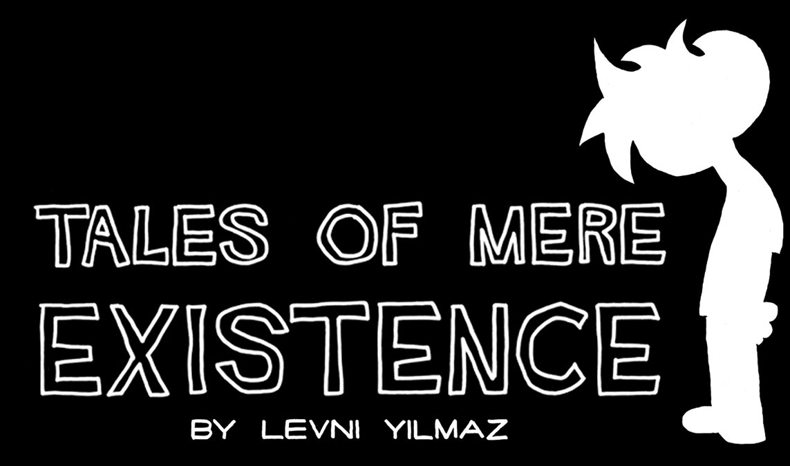 tales of mere existence