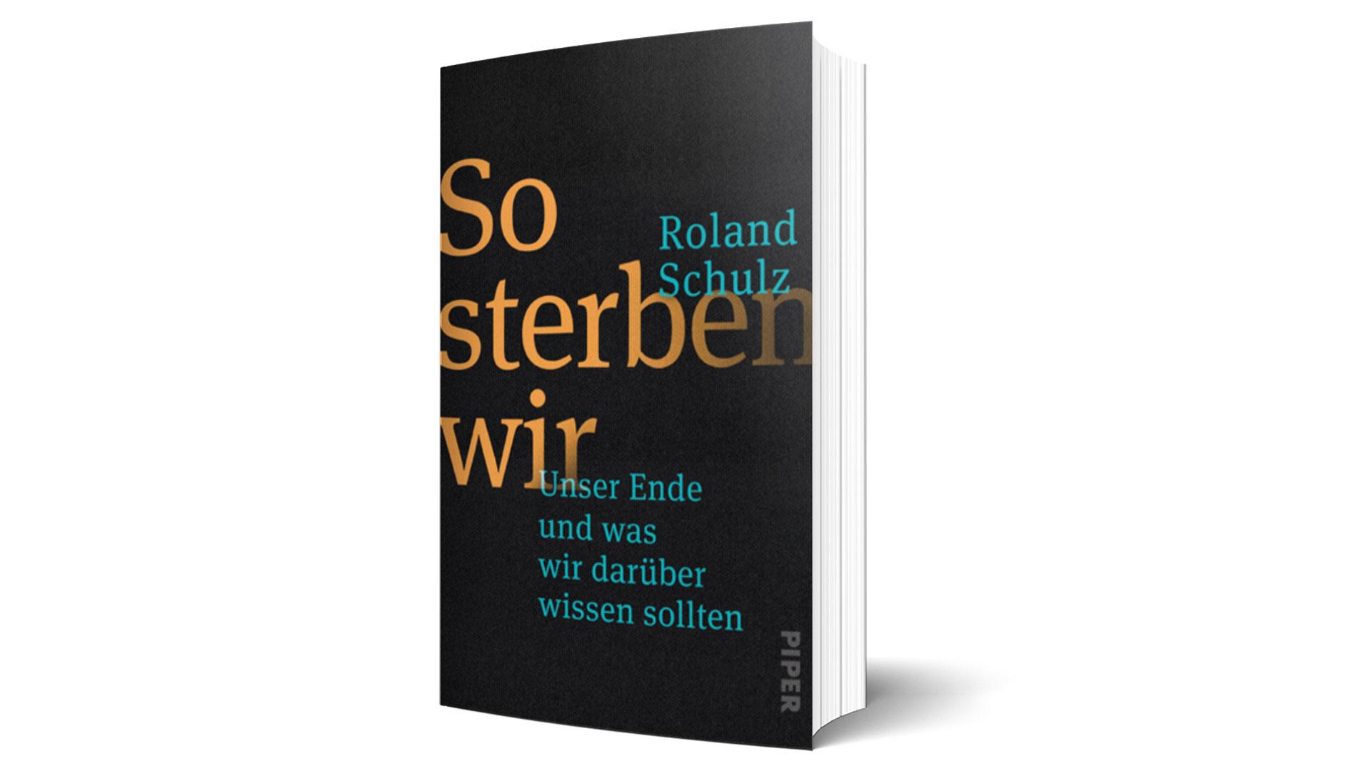 Buchcover Unser Ende Roland Scholz so sterben wir piper